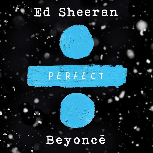 TRACK REVIEW: 'Perfect' – Ed Sheeran ft.Beyoncé